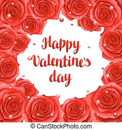Happy Valentine day frame with red realistic roses.