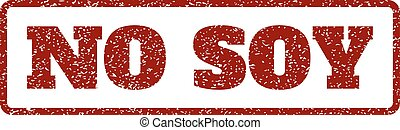 No Soy Rubber Stamp - Dark Red rubber seal stamp with No Soy...