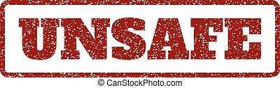 Unsafe Rubber Stamp - Dark Red rubber seal stamp with Unsafe...