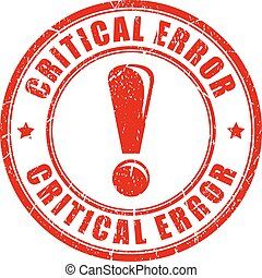 Critical error rubber stamp - Critical error rubber vector...