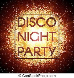 Disco night party banner on abstract explosion background with gold glittering elements. Burst of glowing star. Dust firework light effect. Sparkles splash powder backdrop. Vector illustration.