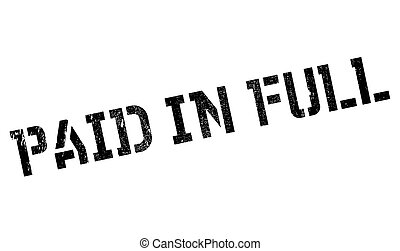 Paid In Full rubber stamp. Grunge design with dust...