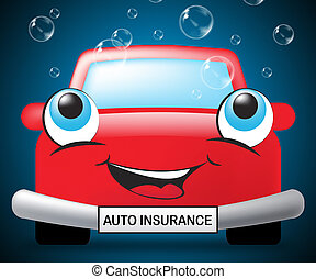 Auto Insurance Means Car Policies 3d Illustration - Auto...