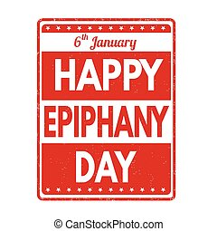 Happy Epiphany Day sign or stamp - Happy Epiphany Day grunge...