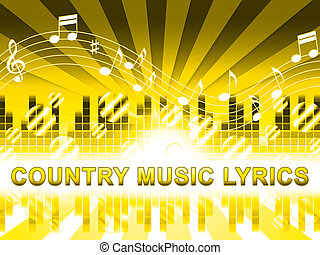 Country Music Lyrics Means Folk Songs Tracks - Country Music...