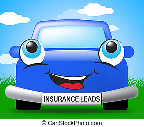 Insurance Leads Sign Representing Policy Prospects 3d...