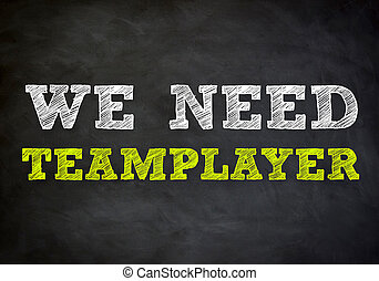 we need teamplayer - chalkboard concept