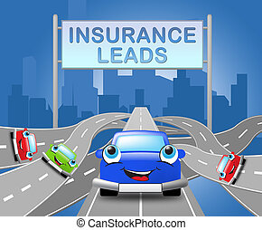 Insurance Leads Sign Shows Policy Prospects 3d Illustration...