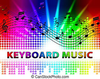 Keyboard Music Notes Means Piano Audio Rhythm - Keyboard...