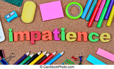 Impatience word on cork background
