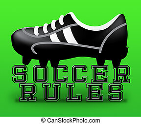 Soccer Rules Means Football Regulations 3d Illustration -...
