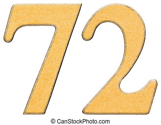 72, seventy two, numeral of wood combined with yellow...