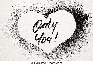 Only you - stenciled heart - Only you - Grunge stenciled...
