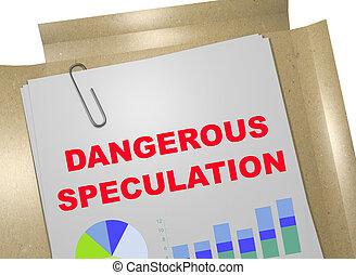 Dangerous Speculation - business concept - 3D illustration...