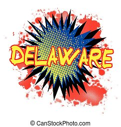 Delaware Comic Exclamation - A comic cartoon style Delaware...