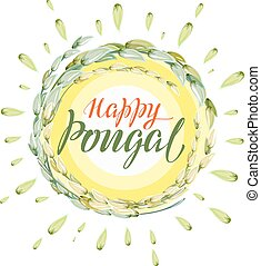 Happy Pongal lettering text. Harvest of rice and sun....
