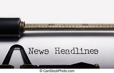 News headlines - Headline news typed as a title on an old...