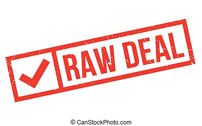 Raw Deal rubber stamp. Grunge design with dust scratches....