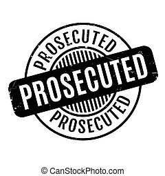 Prosecuted rubber stamp. Grunge design with dust scratches....