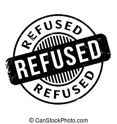 Refused rubber stamp. Grunge design with dust scratches....