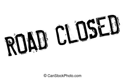 Road Closed rubber stamp. Grunge design with dust scratches....