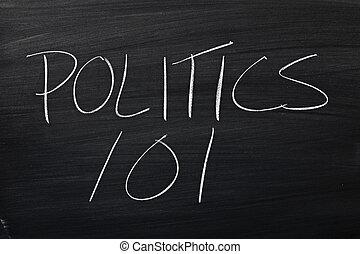 "Politics 101 On A Blackboard - The words ""Politics 101"" on a..."