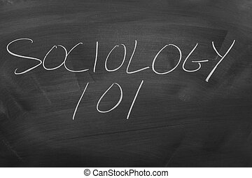 "Sociology 101 On A Blackboard - The words ""Sociology 101"" on..."