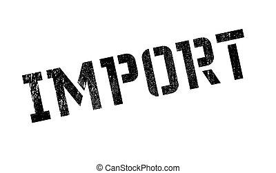 Import stamp rubber grunge - Import stamp. Grunge design...