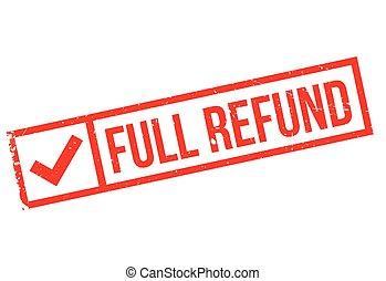 Full refund stamp. Grunge design with dust scratches....