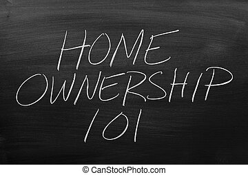 "Home Ownership 101 On A Blackboard - The words ""Home..."