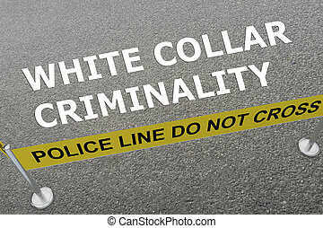 White Collar Criminality concept - 3D illustration of 'WHITE...