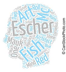 Maurice Cornelius Escher MC Escher text background wordcloud concept