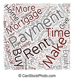 Mortgage Payments Vs Rent Payments text background wordcloud concept