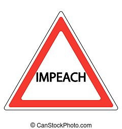 impeachment road sign - sign of impeachment, the word...