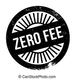 Zero fee stamp. Grunge design with dust scratches. Effects...
