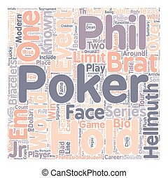 Phil Hellmuth Jr Bio text background wordcloud concept