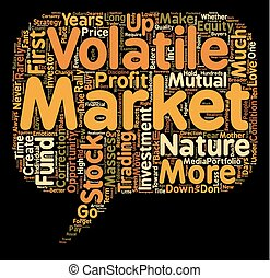 Relax A Volatile Stock Market Is Your Dearest Friend text background wordcloud concept