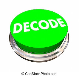 Decode Button Decipher Answer Solve Problem 3d Illustration