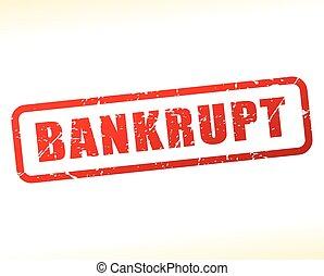 bankrupt text buffered - Illustration of bankrupt text...