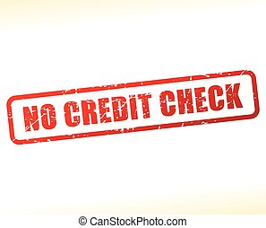 no credit check text buffered - Illustration of no credit...