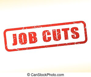job cuts text buffered - Illustration of job cuts text...
