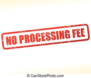 no processing fee text buffered - Illustration of no...