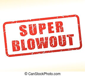 super blowoot text buffered - Illustration of super blowoot...