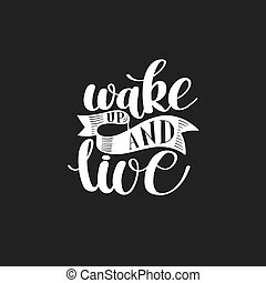Wake Up and Live. Morning Inspirational Quote, Hand Drawn...