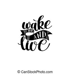 Wake Up and Live. Morning Inspirational Quote, Hand Drawn Text v