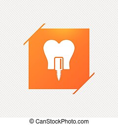 Tooth implant sign icon. Dental care symbol. - Tooth implant...