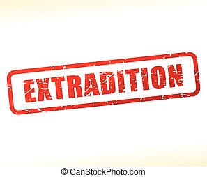 extradition text buffered - Illustration of extradition text...