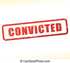 convicted text buffered - Illustration of convicted text...