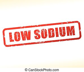 low sodium text buffered - Illustration of low sodium text...