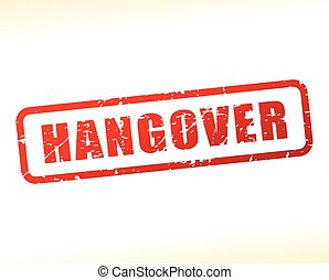 hangover text buffered - Illustration of hangover text...